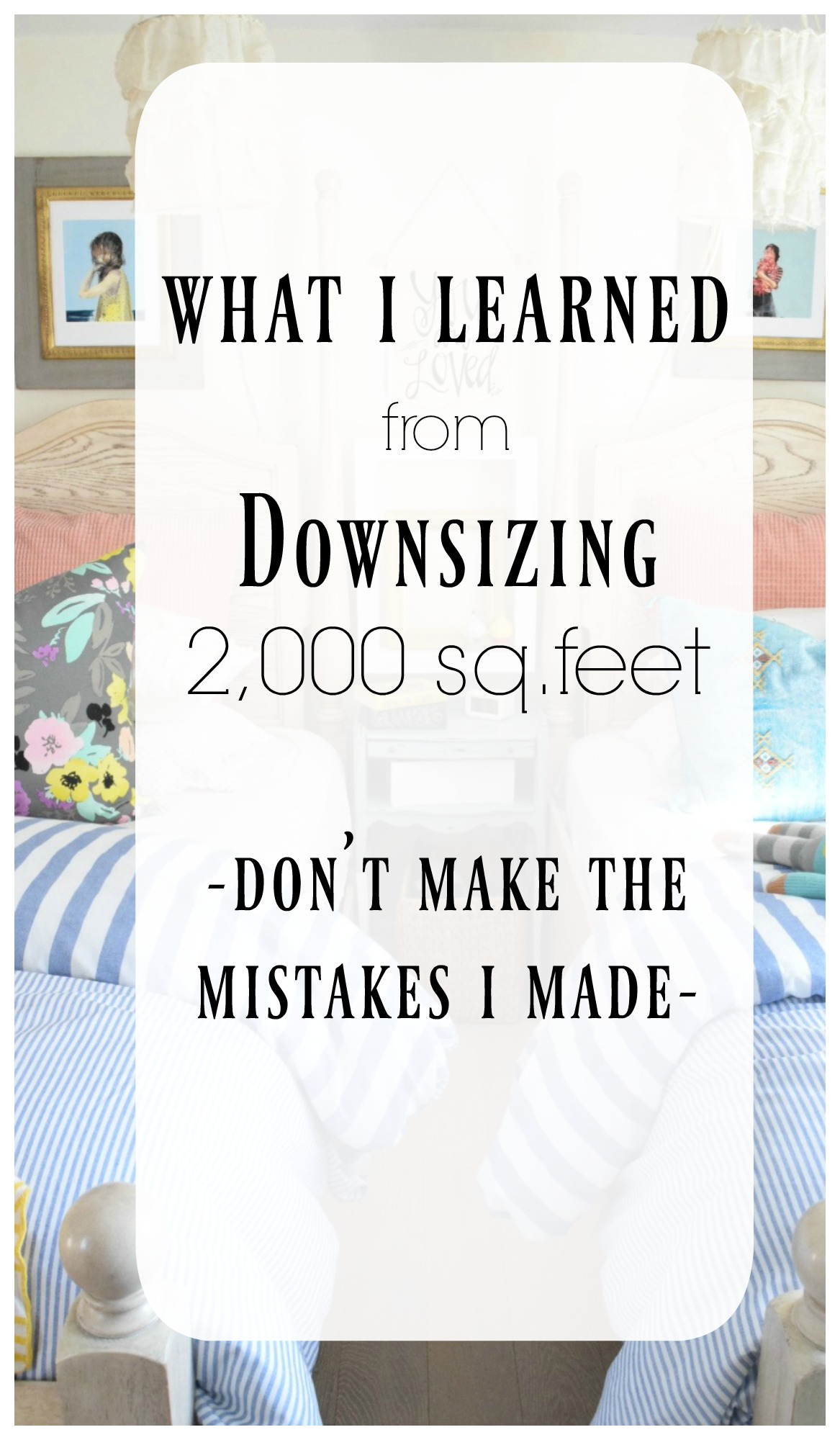 What I Learned from Downsizing from 3200 square feet to 1100 square feet