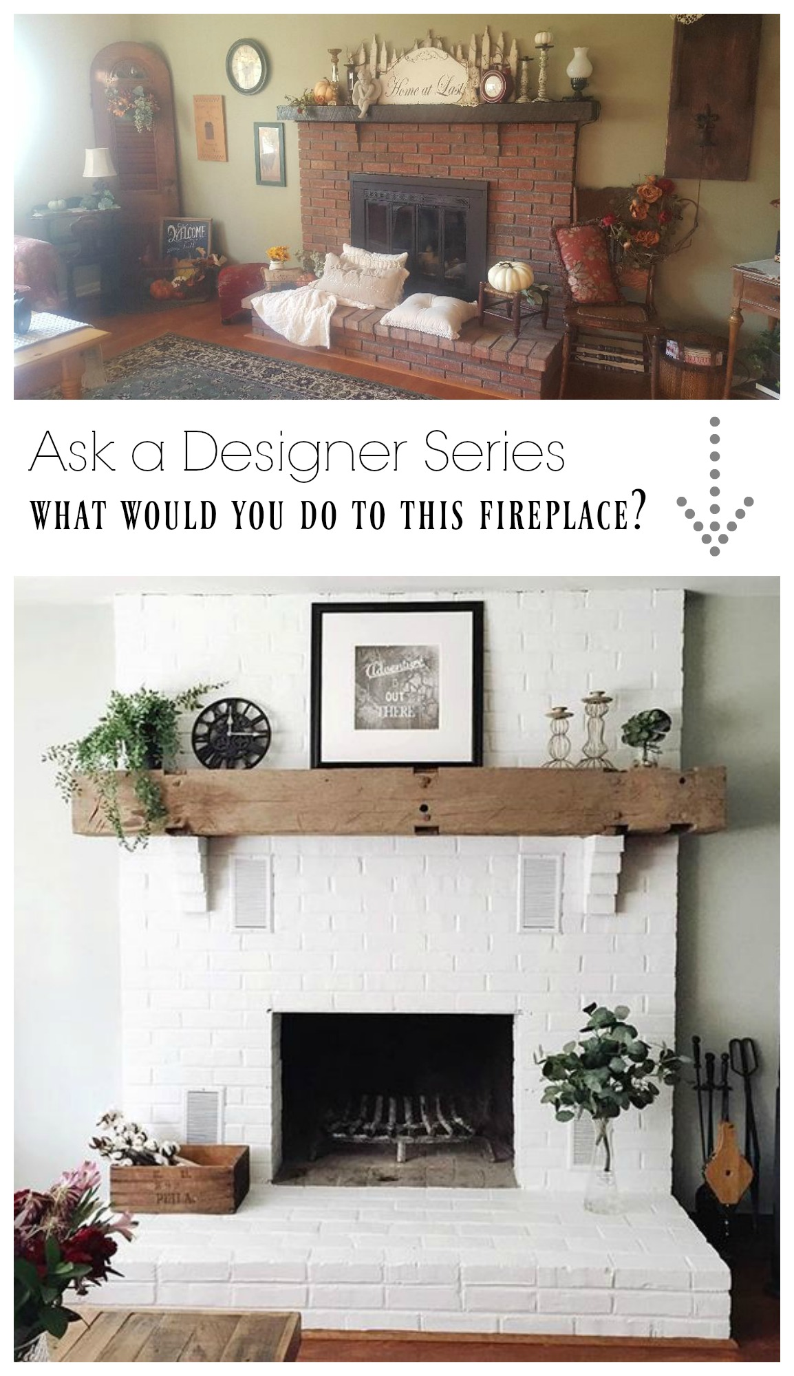 Ask a Designer Series- What would you do to this fireplace?