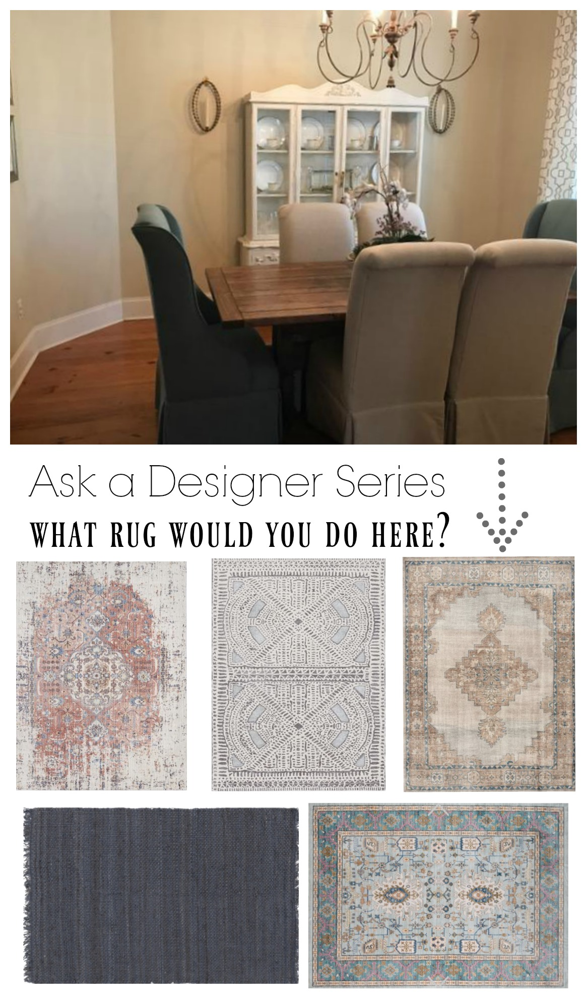 Ask a Designer Serires- What Rug would you do in this dining room?