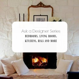 Ask a Designer Series- FREE QUESTIONS to- Bedrooms, Living Rooms, Kitchens and More!