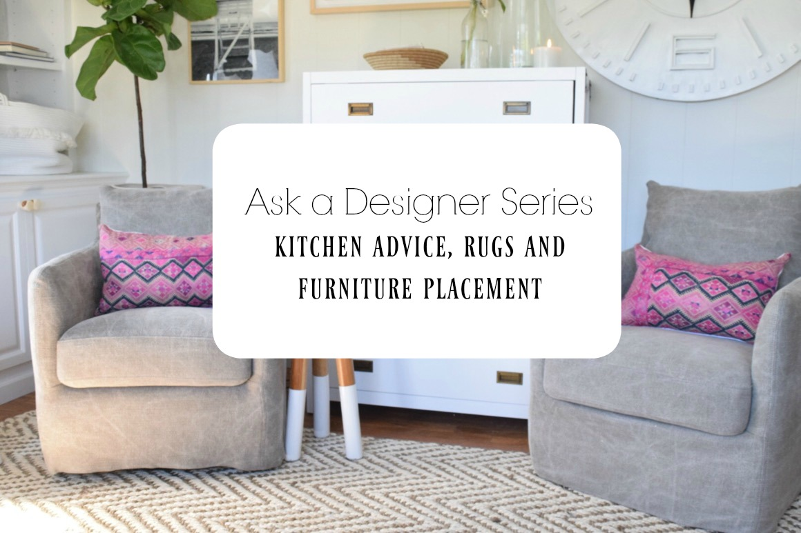 Ask a Designer Series- Rugs, Kitchen Cabinets and Furniture ...