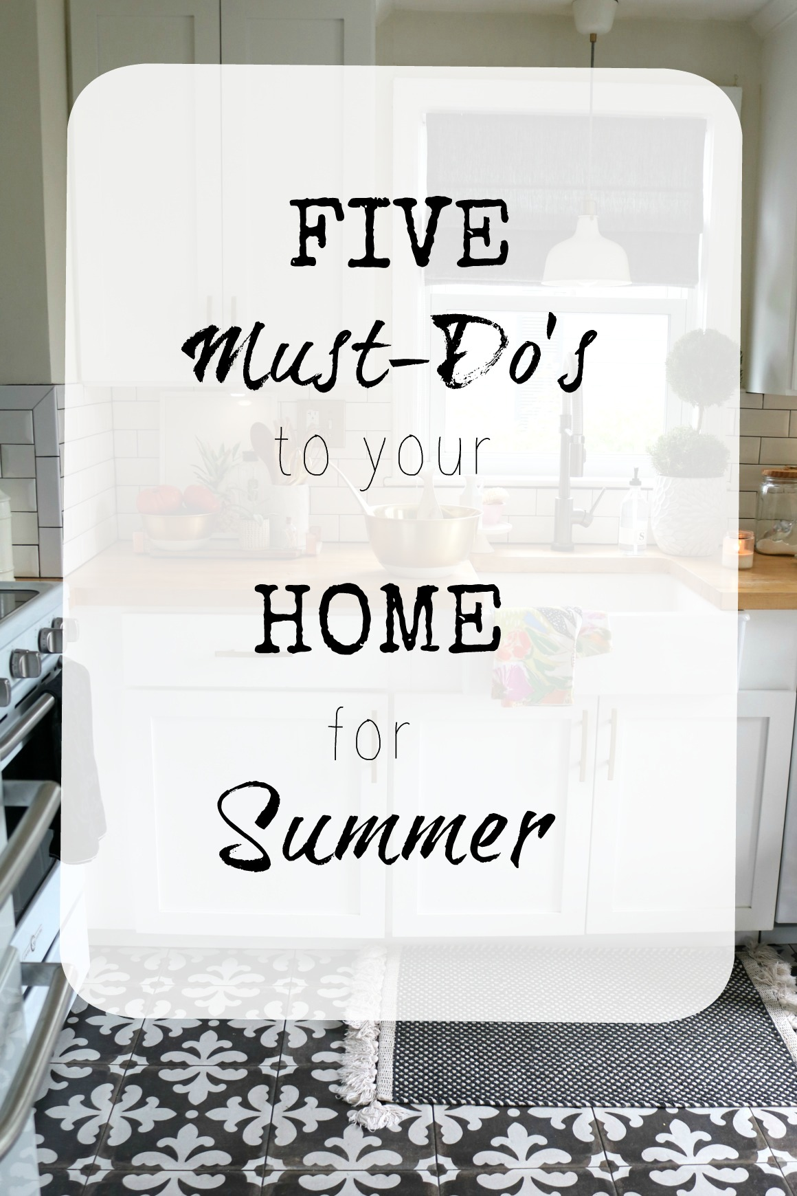 Five Must-Do's to your Home for Summer!