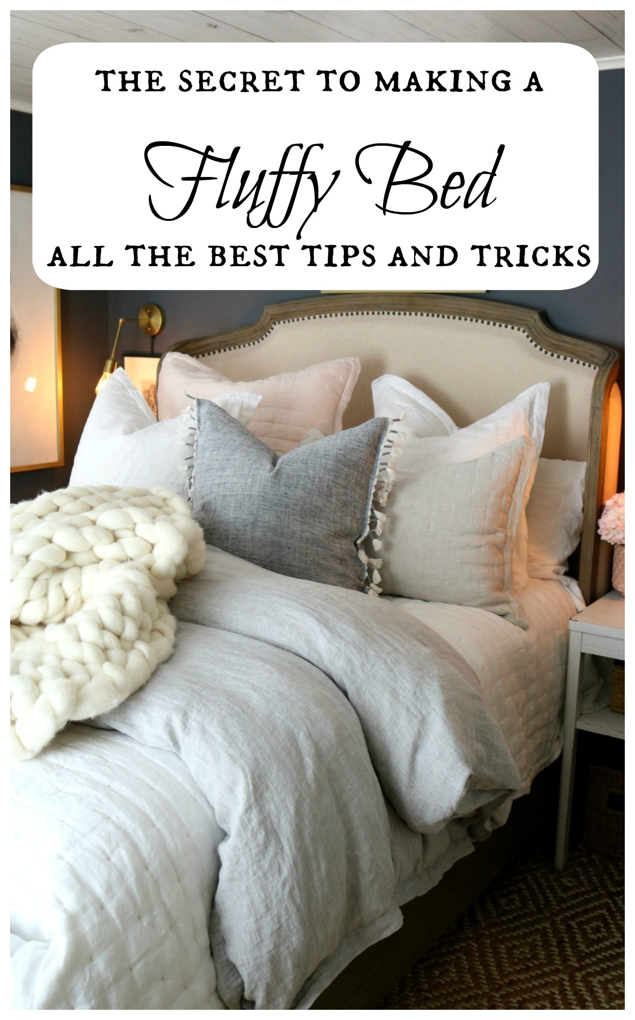 The secret to making a fluffy bed- All the best tips and tricks!