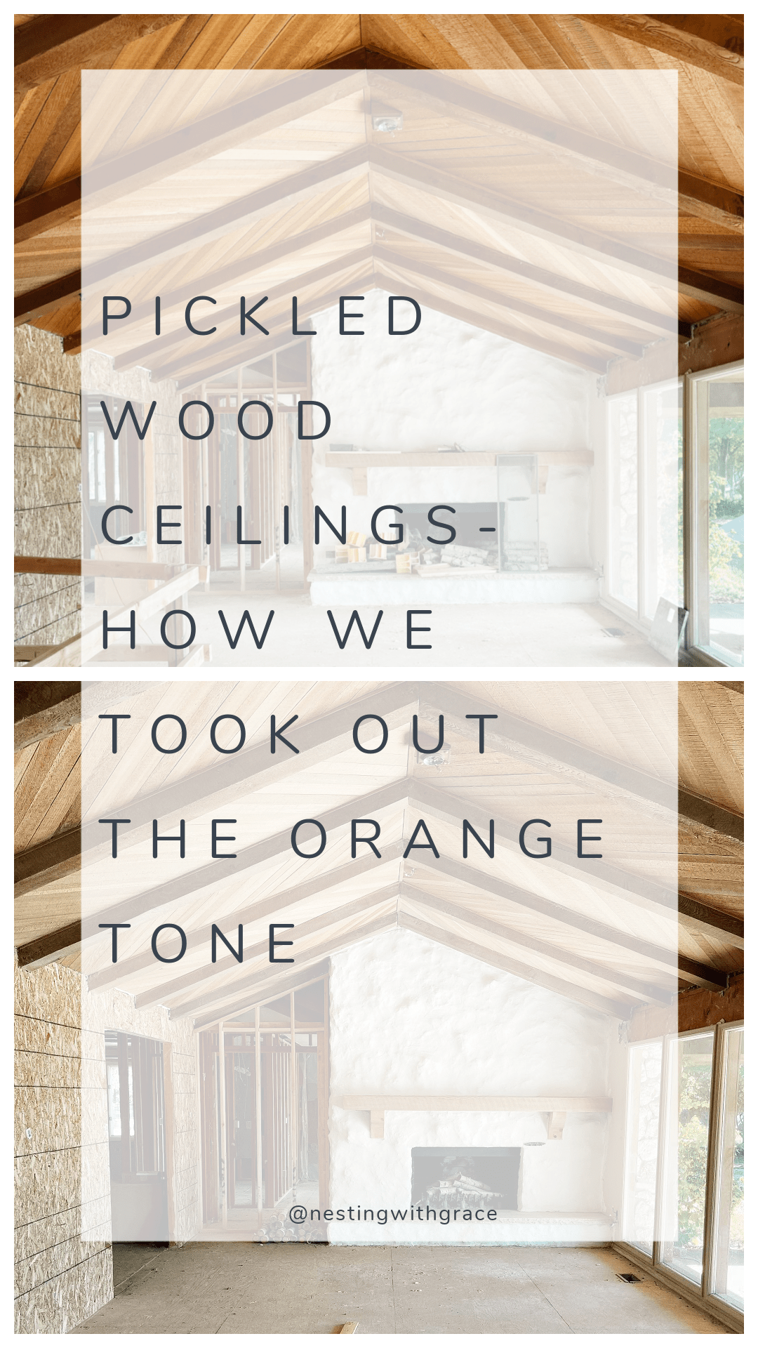 Pickled Wood Ceilings- How we took out the Orange Tone