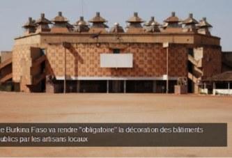 Le Burkina Faso va rendre «obligatoire» la décoration des bâtiments publics par les artisans locaux