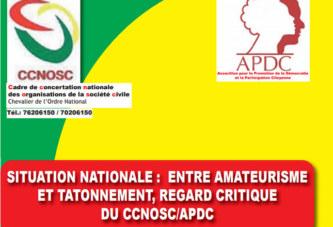 SITUATION NATIONALE : Entre amateurisme et tâtonnement, regard critique du CCNOSC/APDC (Document)