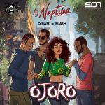 DJ Neptune - Ojoro ft. Flash & D'Banj
