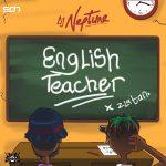 Dj Neptune drops English Teacher feat. Zlatan