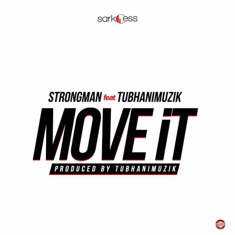 Strongman - Move It Feat. TubhaniMuzik