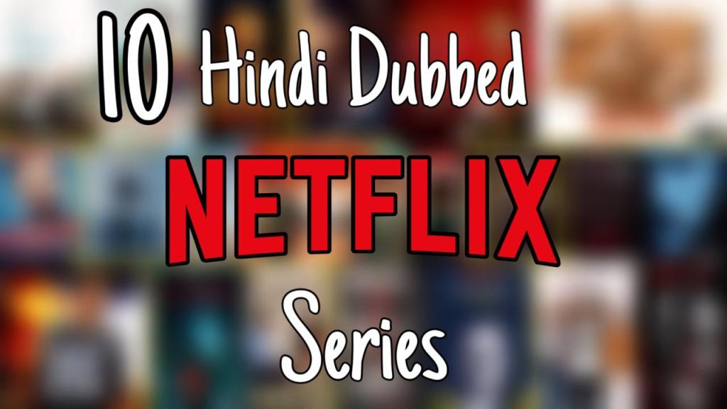List of Netflix Series available in hindi dubbed version