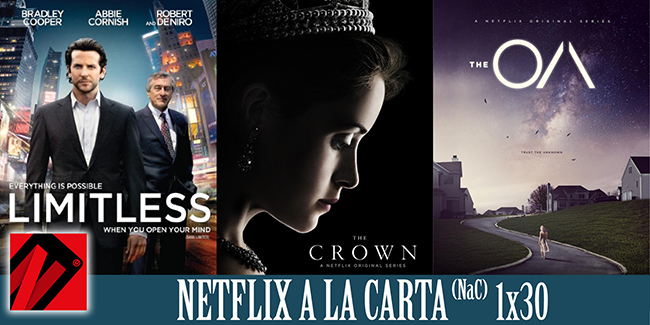 NaC 30: The Crown, The OA, Sin Límites (Limitless)