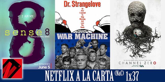 NaC 37 – Channel Zero: Candle Cove, Sense8, War Machine, Dr. Strangelove