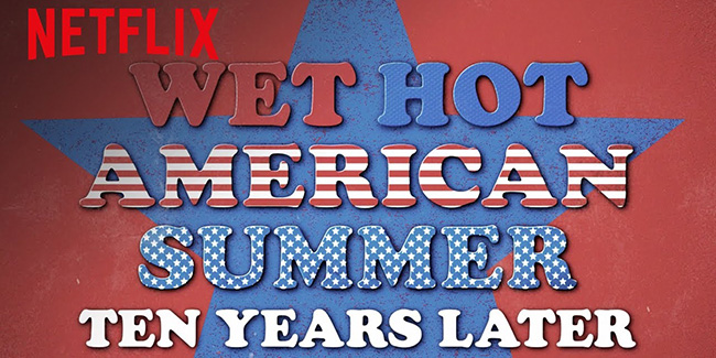 Llega el tráiler de Wet Hot American Summer: Ten Years Later