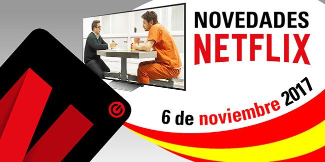 Novedades Netflix España: 6 de noviembre de 2017
