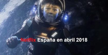Netflix España en abril 2018