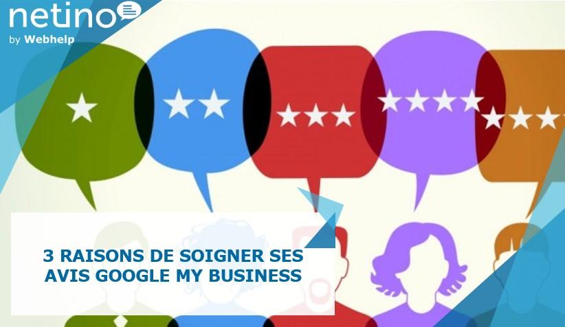 3 raisons de soigner ses avis Google My Business