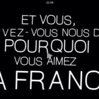 J'aime la France, Pourquoi? Je vous explique...