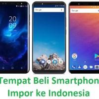 9 Toko Online Terbaik Beli Smartphone Cina Impor ke Indonesia 1