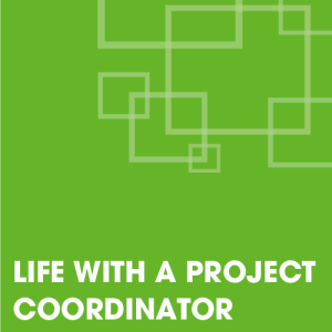 Life with a Project Coordinator