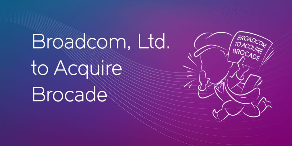 broadcom-acquire-brocade.png?fit=1024%2C512&ssl=1