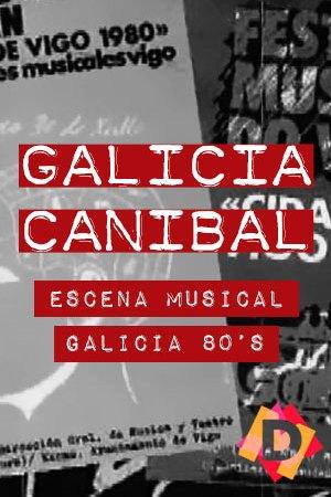 Aquellas Movidas: Galicia Caníbal