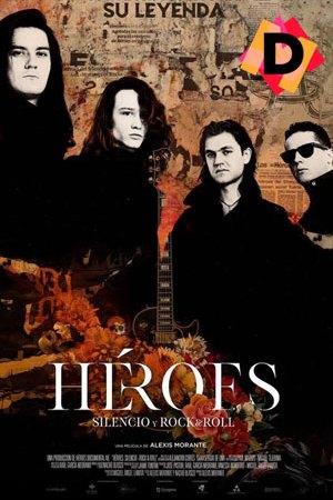 Héroes: Silencio y Rock & Roll (Documental). poster