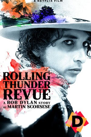 Rolling Thunder Revue A Bob Dylan Story by Martin Scorsese
