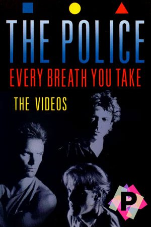 The Police – Every Breath You Take (The Videos)