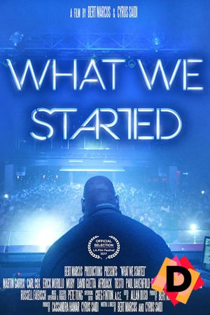 What We Started: History Of EDM (Documental)