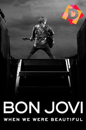 Bon Jovi: When We Were Beautiful (Documental)