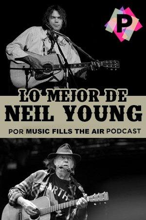 Lo Mejor De Neil Young. de joven y de mayor neil young