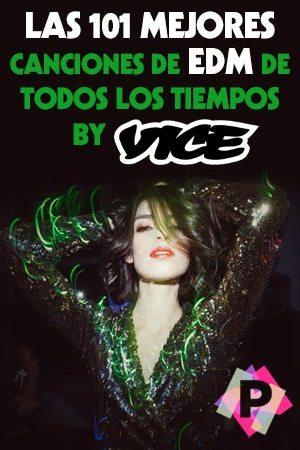 Las 101 Mejores Canciones De EDM De Todos Los Tiempos Por Vice