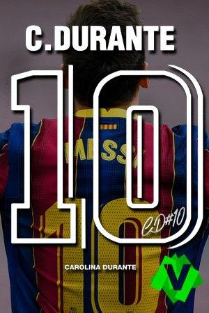 Carolina Durante - 10 (Vídeo Homenaje A Leo Messi)