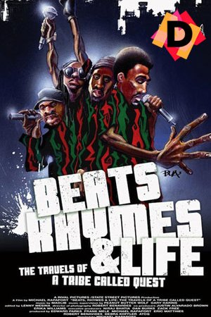 Beats, Rhymes & Life: The Travels of A Tribe Called Quest (Documental)