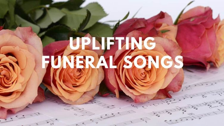 Top 30 uplifting funerals songs to pay tribute to the deceased