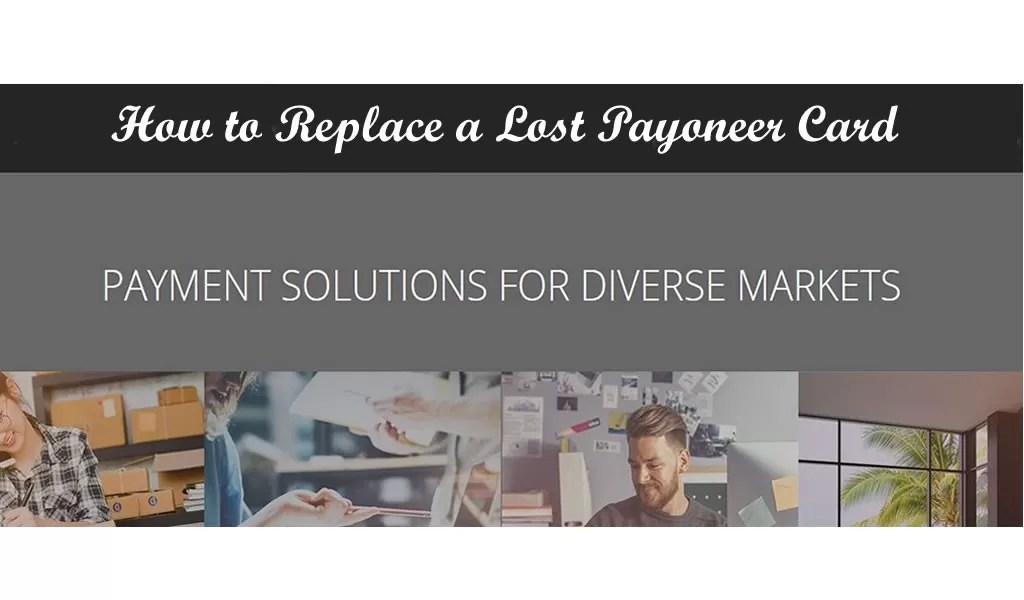 Lost Payoneer Card: How to Replace a lost Payoneer Card