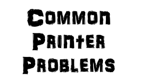 The most Common Printer Problems