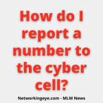 How do I report a number to the cyber cell?
