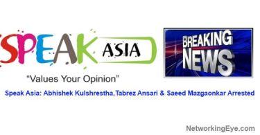 Speak Asia Abhishek Kulshrestha Tabrez Ansari & Saeed Mazgaonkar Arrested