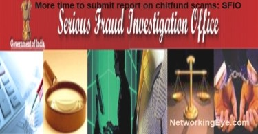More time to submit report on chitfund scams SFIO