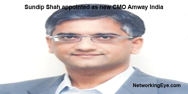 Sundip Shah appointed as new CMO Amway India