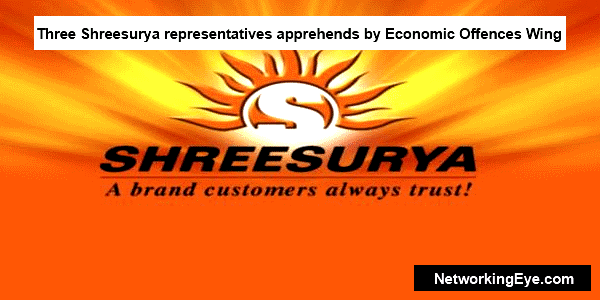 Three Shreesurya representatives apprehends by Economic Offences Wing
