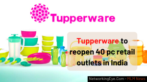 Tupperware to reopen 40 pc retail outlets in India