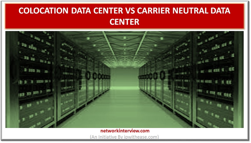 Colocation vs Carrier Neutral Data Center