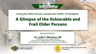 A Glimpse of the Vulnerable and Frail Old Persons | Dr. Lydia T. Manahan, RN