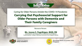 Carrying Out Psychosocial Support for Older Persons with Dementia and Their Family Caregivers | Ms. Jesus S. Pagsibigan, MAN, RN