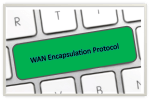 WAN Encapsulation Protocols