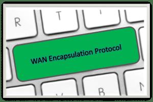 WAN Encapsulation Protocols 2