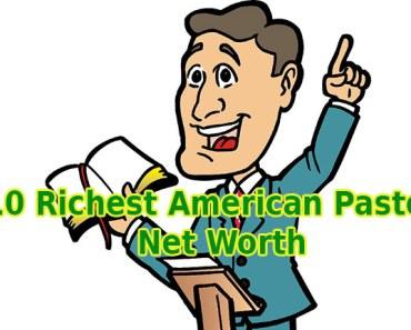 Ten Richest American Pastors