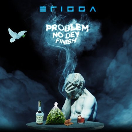 Erigga – Problem No Dey Finish